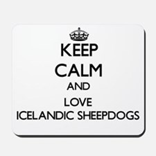 Keep calm and love Icelandic Sheepdogs Mousepad