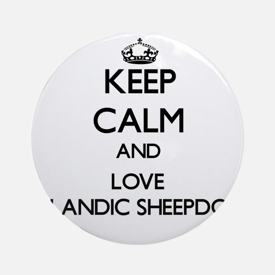 Keep calm and love Icelandic Shee Ornament (Round)