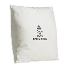Keep calm and love Irish Sette Burlap Throw Pillow