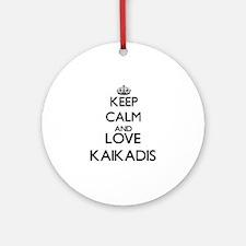 Keep calm and love Kaikadis Ornament (Round)