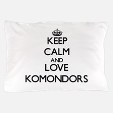 Keep calm and love Komondors Pillow Case