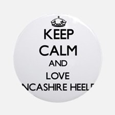 Keep calm and love Lancashire Hee Ornament (Round)