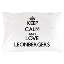 Keep calm and love Leonbergers Pillow Case