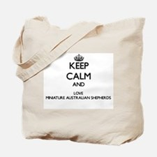 Keep calm and love Miniature Australian S Tote Bag