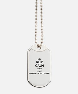 Keep calm and love Miniature Fox Terriers Dog Tags