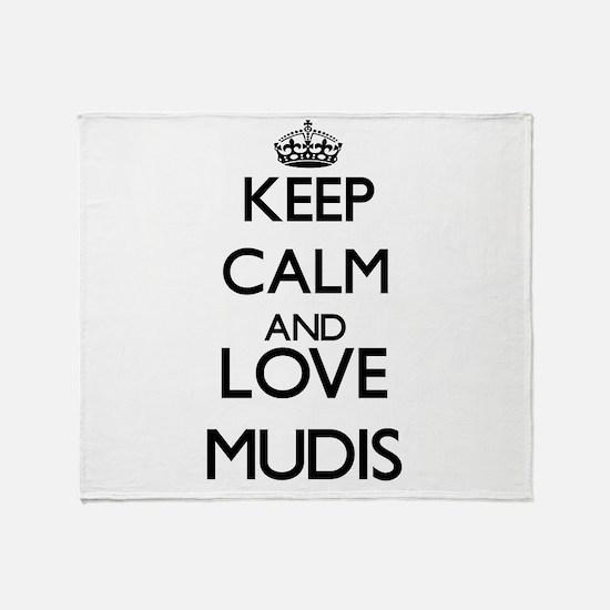 Keep calm and love Mudis Throw Blanket