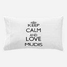 Keep calm and love Mudis Pillow Case