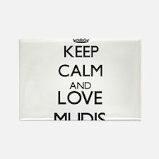 Keep calm and love Mudis Magnets