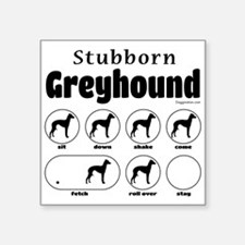 "Stubborn Greyhound v2 Square Sticker 3"" x 3"""