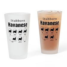 Stubborn Havanese v2 Drinking Glass
