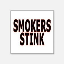 "Smokers stink - Square Sticker 3"" x 3"""