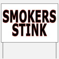 Smokers stink - Yard Sign