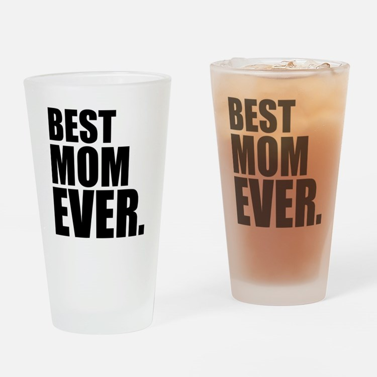 Best Mom Ever. Drinking Glass