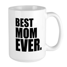 Best Mom Ever. Mugs