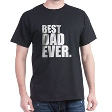 Best Dad Ever. T-Shirt