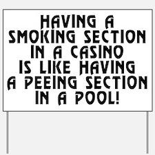 Smoking section...casino - Yard Sign