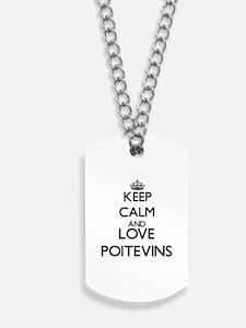 Keep calm and love Poitevins Dog Tags