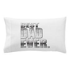 Best Dad Ever. Pillow Case