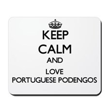 Keep calm and love Portuguese Podengos Mousepad