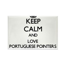 Keep calm and love Portuguese Pointers Magnets