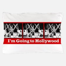 I'm Going to Hollywood! Pillow Case