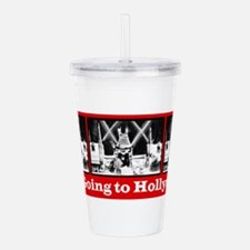 I'm Going to Hollywood Acrylic Double-wall Tumbler