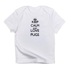 Keep calm and love Pugs Infant T-Shirt