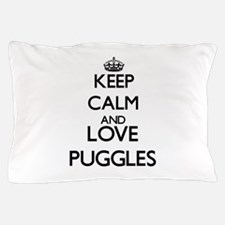 Keep calm and love Puggles Pillow Case
