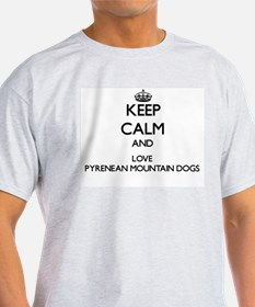 Keep calm and love Pyrenean Mountain Dogs T-Shirt