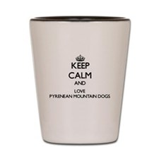Keep calm and love Pyrenean Mountain Do Shot Glass