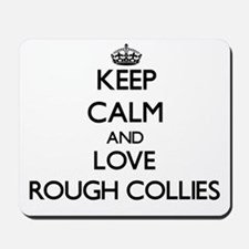Keep calm and love Rough Collies Mousepad