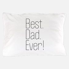 Best Dad Ever! Pillow Case