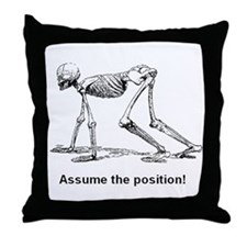 Assume the position! Throw Pillow