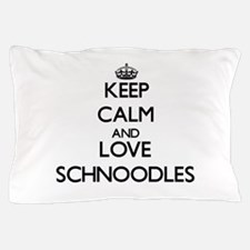 Keep calm and love Schnoodles Pillow Case