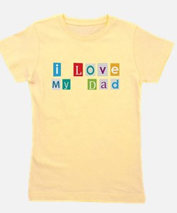 I Love My Dad Girl's Tee