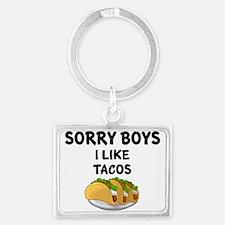 Sorry Boys. I Like Tacos. Keychains