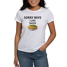 SORRY BOYS. I LIKE TACOS. T-Shirt