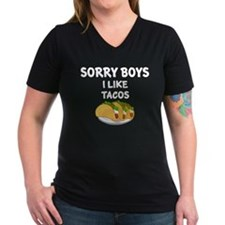 SORRY BOYS. I LIKE TACOS. T-Shirt
