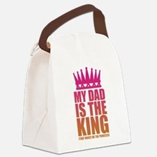 My Dad Is The King That Makes Me The Princess Canv