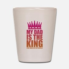 My Dad Is The King That Makes Me The Princess Shot