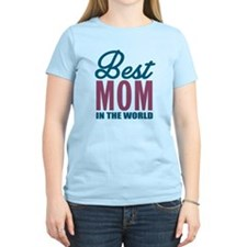 Best Mom In The World T-Shirt