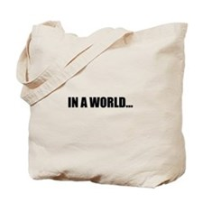 IN A WORLD... Tote Bag