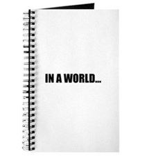 IN A WORLD... Journal