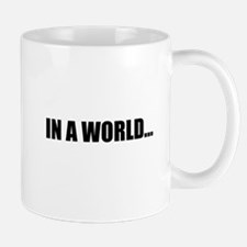 IN A WORLD... Mugs