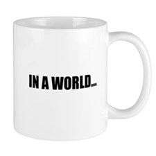 IN A WORLD... Mugs