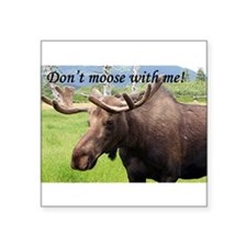Don't moose with me! Sticker