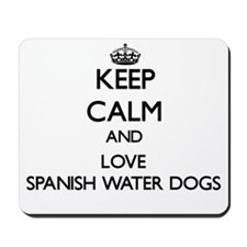 Keep calm and love Spanish Water Dogs Mousepad