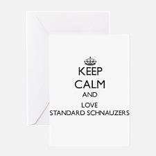 Keep calm and love Standard Schnauz Greeting Cards