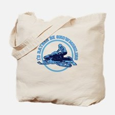 I'd Rather Be Snowmobiling Tote Bag