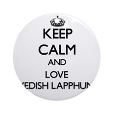 Keep calm and love Swedish Lapphu Ornament (Round)